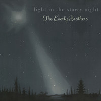 The Everly Brothers - Light in the starry Night
