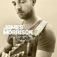James Morrison - My Love Goes On (feat. Joss Stone)