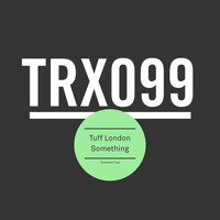 Tuff London - Something