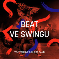 Vojtěch Dyk & B-Side Band - Beat ve swingu