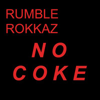 Rumble Rokkaz - No Coke
