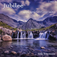Erik Simmons - Jubilee: Music for Organ, Vol. 10