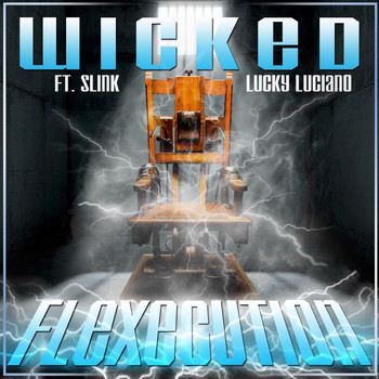 Wicked - Flexecution (feat. Slink & Lucky Luciano) (Explicit)
