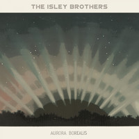 The Isley Brothers - Aurora Borealis