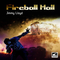 Jimmy Lloyd - Fireball Mail