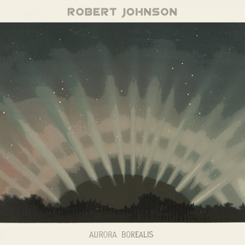 Robert Johnson - Aurora Borealis