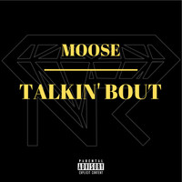 Moose - Talkin' Bout
