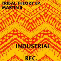 Martin's - Tribal Theory EP.