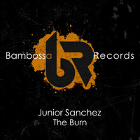 Junior Sanchez - The Burn