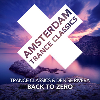 Trance Classics & Denise Rivera - Back To Zero