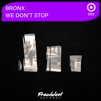 Bronx - We Don't Stop
