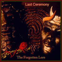 Last Ceremony - The Forgotten Lore