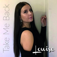 Louise - Take Me Back