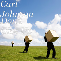 Carl Johnson - Don't Give Up