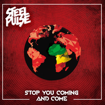 Steel Pulse - Stop You Coming And Come