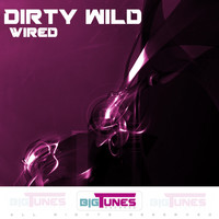 Dirty Wild - Wired