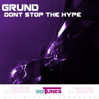 Grund - Dont Stop The Hype