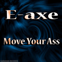 E-Axe - Move Your Ass (Explicit)