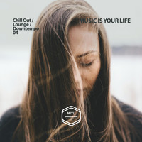 Various Artists - MUSIC IS YOUR LIFE - Chill Out / Lounge / Downtempo .04