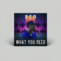Red - What You Need