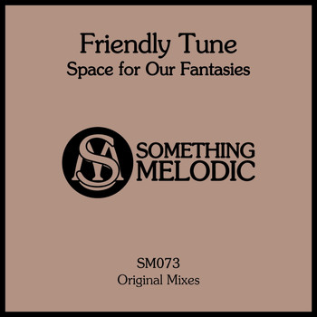 Friendly Tune - Space for Our Fantasies