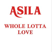 Asila - A Whole Lotta Love