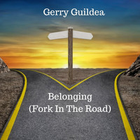 Gerry Guildea - Belonging (Fork in the Road)