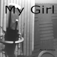 Automs - My girl