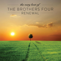 The Brothers Four - The Very Best of the Brothers Four: Renewal