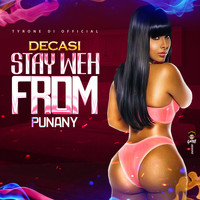 DECASI - Stay Weh From Punany (Explicit)