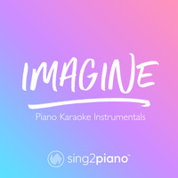 Sing2Piano - Imagine (Piano Karaoke Instrumentals)