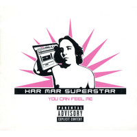 Har Mar Superstar - You Can Feel Me (Explicit)
