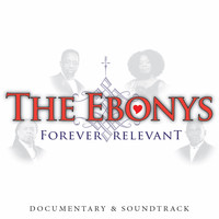 The Ebonys - Forever Relevant