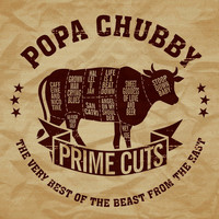 Popa Chubby - Prime Cuts the Very Best of the Beast from the East (Explicit)