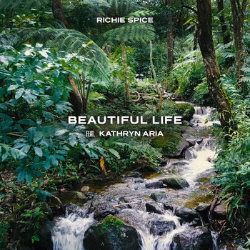 Richie Spice - Beautiful Life (feat. Kathryn Aria)