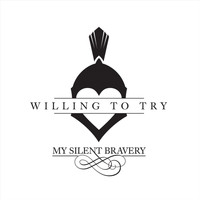 My Silent Bravery - Willing to Try
