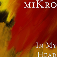 Mikro - In My Head (Explicit)