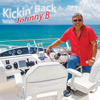 Johnny B - Kick'n Back