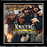 AFTERBURN - Knocking with Your Elbows (Explicit)