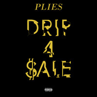 Plies - Drip 4 Sale (Explicit)