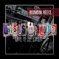 Brandon Reece - This Is My World (Explicit)