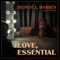 Deonté L. Warren - Love, Essential (Live in New York)