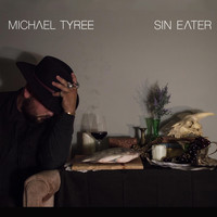 Michael Tyree - Sin Eater (Explicit)