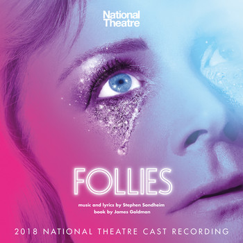 Stephen Sondheim - Follies (2018 National Theatre Cast Recording)