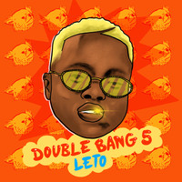 Leto - Double Bang 5 (Explicit)