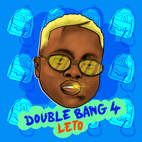 Leto - Double Bang 4 (Explicit)