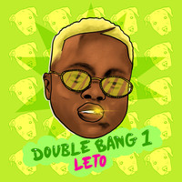Leto - Double Bang 1 (Explicit)