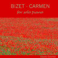 Claudio Colombo - Bizet: Carmen for Solo Piano
