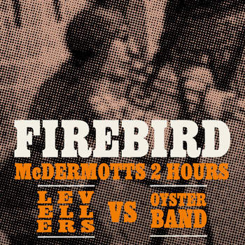 McDermott's 2 Hours vs Levellers vs Oysterband - Firebird