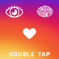 Conscious & The Goodness - Double Tap
